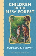 Children of the New Forest: The story of four young orphans in the English Civil War