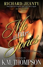 Me And Mrs. Jones by K.M. Thompson