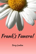 Frank's Funeral by Terry London