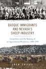 Basque Immigrants and Nevada's Sheep Industry Cover Image