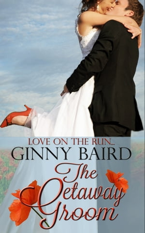 The Getaway Groom (Summer Grooms Series, Book 4) by Ginny Baird