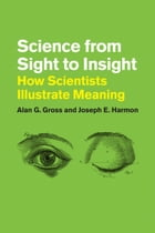 Science from Sight to Insight: How Scientists Illustrate Meaning
