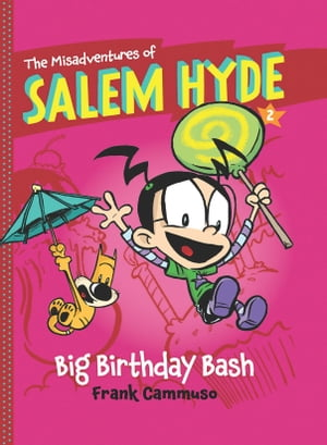 The Misadventures of Salem Hyde: Book Two: Big Birthday Bash