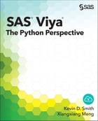 SAS Viya: The Python Perspective by Kevin D. Smith