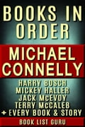 Michael Connelly Books in Order: Harry Bosch series, Harry Bosch short stories, Mickey Haller series, Terry McCaleb series, Jack McEvoy series, all short stories, standalone novels & nonfiction.