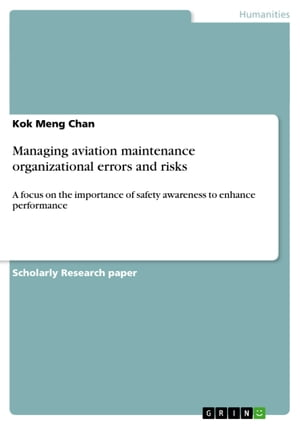 Managing aviation maintenance organizational errors and risks: A focus on the importance of safety awareness to enhance performance