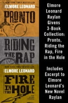Elmore Leonard Raylan Givens 3-Book Collection: Pronto, Riding the Rap, Fire in the Hole by Elmore Leonard