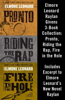 Book Elmore Leonard Raylan Givens 3-Book Collection: Pronto, Riding the Rap, Fire in the Hole: Pronto… by Elmore Leonard