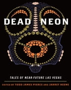 Dead Neon: Tales of Near-Future Las Vegas