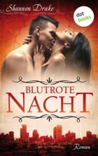 Blutrote Nacht: Midnight Kiss - Band 1: Roman by Shannon Drake