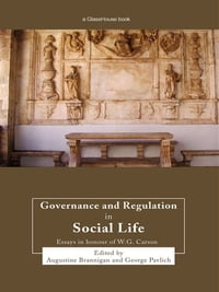 Governance and Regulation in Social Life: Essays in Honour of W.G. Carson