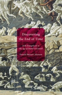 Discovering the End of Time: Irish Evangelicals in the Age of Daniel O'Connell