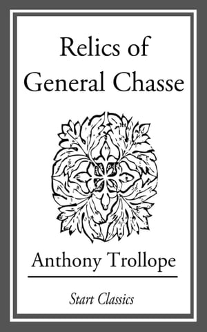 Relics of General Chasse by Anthony Trollope