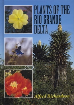 Book Plants of the Rio Grande Delta by Alfred Richardson