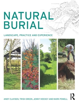 Book Natural Burial: Landscape, Practice and Experience by Andy Clayden