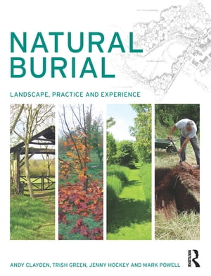 Natural Burial Landscape,  Practice and Experience