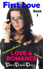 First Love: Samantha's Love & Romance Series: Young adult and teen romance