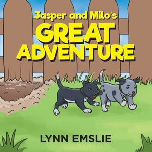 Jasper and Milo's Great Adventure by Lynn Emslie