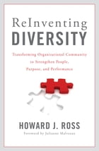 Reinventing Diversity: Transforming Organizational Community to Strengthen People, Purpose, and…