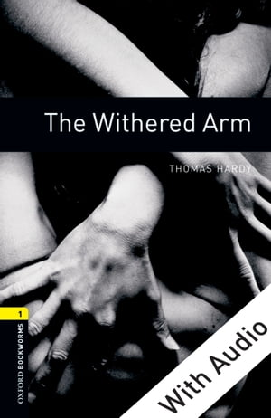 The Withered Arm - With Audio Level 1 Oxford Bookworms Library