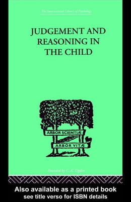 Book JUDGEMENT AND REASONING IN THE CHILD by Piaget, Jean, Jean