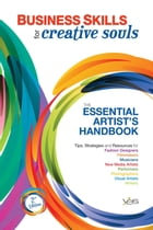 Business Skills for Creative Souls: The Essential Artist's Handbook by (Youth Employment Services) YES