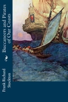 Buccaneers and Pirates of Our Coasts by Frank Richard Stockton