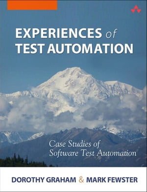 Experiences of Test Automation Case Studies of Software Test Automation