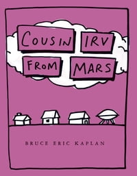 Cousin Irv from Mars: with audio recording
