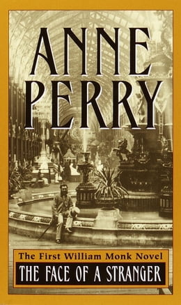 Book The Face of a Stranger: A William Monk Novel by Anne Perry