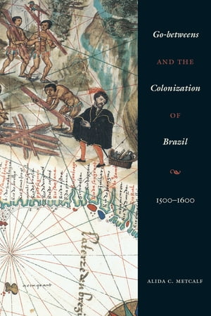 Go-betweens and the Colonization of Brazil 1500?1600