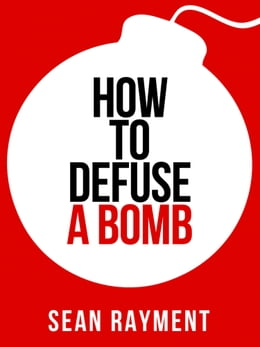 Book How to Defuse a Bomb (Collins Shorts, Book 2) by Sean Rayment