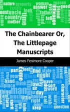 The Chainbearer: Or, The Littlepage Manuscripts by James Fenimore Cooper