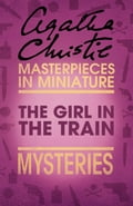 9780007526512 - Agatha Christie: The Girl in the Train: An Agatha Christie Short Story - Buch