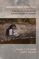 Theory Into Practice: Unlocking the Power and the Potential of Reflective Journals