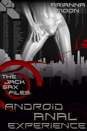 Android Anal Experience (Hardcore Sci-fi Erotica)