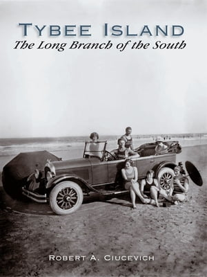 Tybee Island: The Long Branch of the South