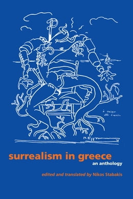 Book Surrealism in Greece: An Anthology by Nikos Stabakis