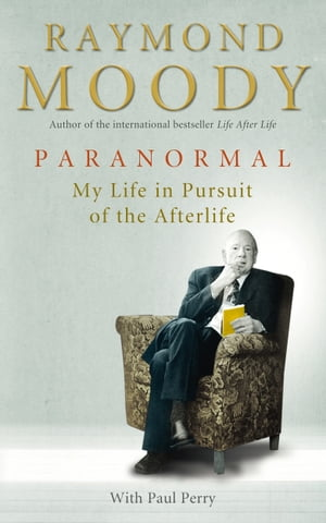 Paranormal My Life in Pursuit of the Afterlife