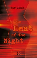 In the Heat of the Night by Ruth Gogoll