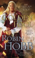 Golden Fool: The Tawny Man Trilogy Book 2 by Robin Hobb