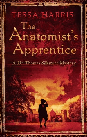 The Anatomist's Apprentice a gripping mystery that combines the intrigue of CSI with 18th-century history