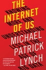 The Internet of Us: Knowing More and Understanding Less in the Age of Big Data Cover Image