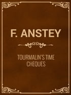 Tourmalin's Time Cheques by F. Anstey