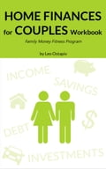 Home Finances for Couples Workbook. Family Money Fitness Program