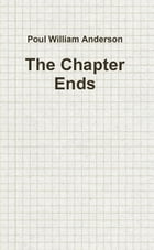 The Chapter Ends by Poul William Anderson