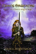 Chaos Embraced by Carol Hightshoe