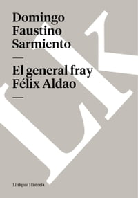El general fray Félix Aldao