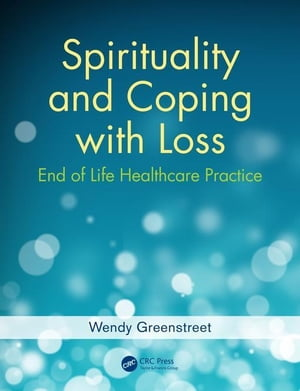 Spirituality and Coping with Loss: End of Life Healthcare Practice