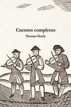 Cuentos completos by Thomas Hardy